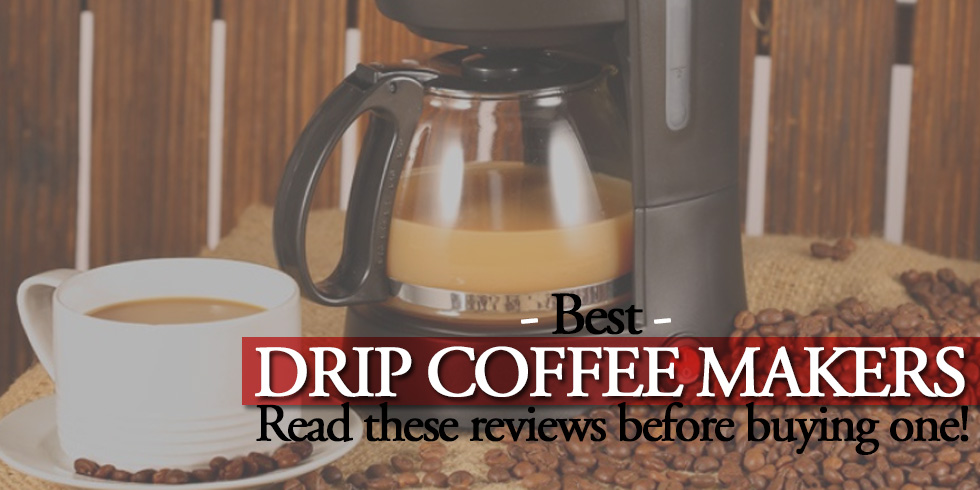 best drip coffee maker reviews updated top picks 2018. Black Bedroom Furniture Sets. Home Design Ideas