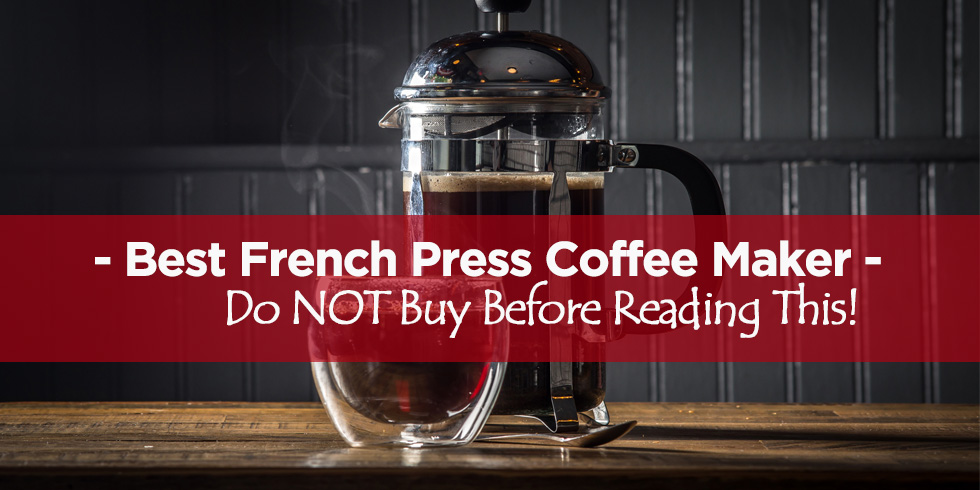 Best French Press Coffee Maker Reviews Updated Top Picks