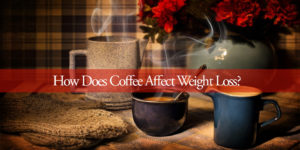 How Does Coffee Affect Weight Loss?