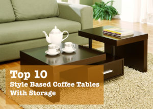 Top 10 Style Based Coffee Tables With Storage And Material Guide