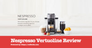 Nespresso Vertuoline Review 2019 – Do NOT Buy Before Reading!